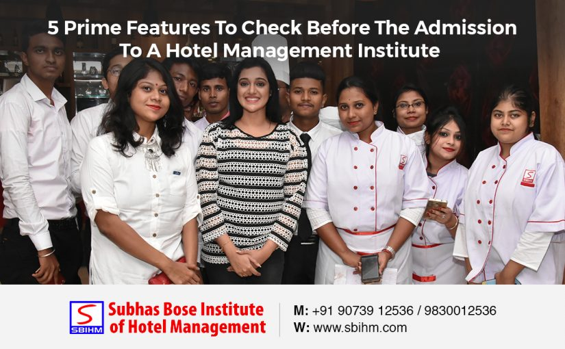 5 Prime Features To Check Before The Admission To A Hotel Management Institute